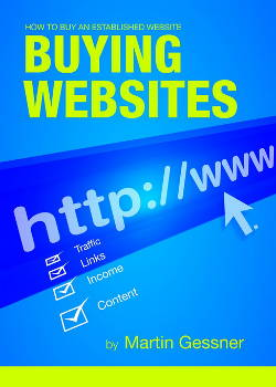 Buying Websites - How To Buy An Established Website by Martin Gessner